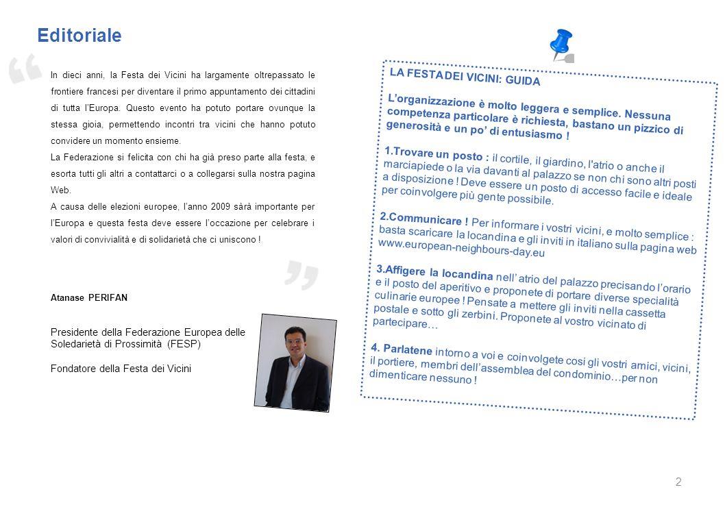 2 Atanase PERIFAN Presidente della Federazione Europea delle Soledarietà di Prossimità (FESP) Fondatore della Festa dei Vicini Editoriale In dieci ann