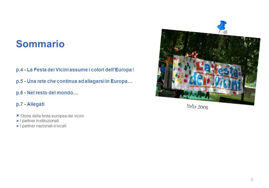 Sommario p.4 - La Festa dei Vicini assume i colori dellEuropa ! p.5 - Una rete che continua ad allagarsi in Europa… p.6 - Nel resto del mondo… p.7 - A