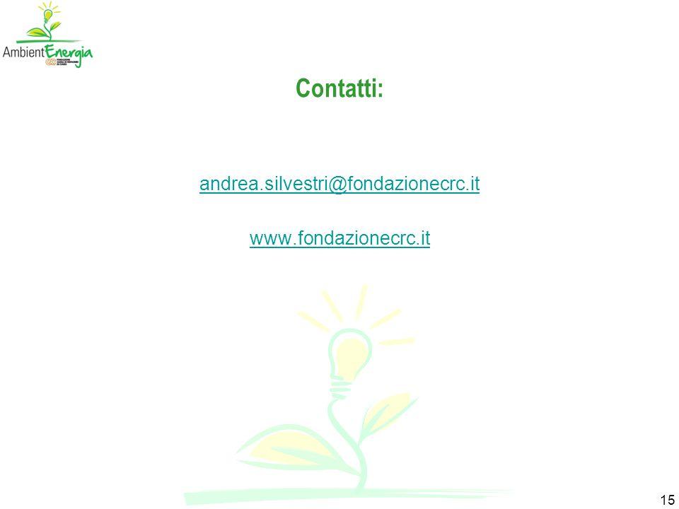 15 Contatti: andrea.silvestri@fondazionecrc.it www.fondazionecrc.it