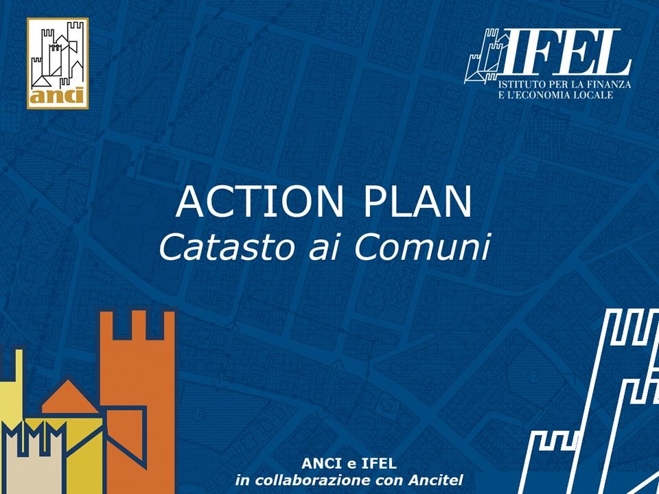 Action Plan Catasto ai Comuni - www.catastoaicomuni.it Le tesi Sono anni che lANCI chiede di avere strumenti idonei per unimposizione fiscale sugli immobili più equa.