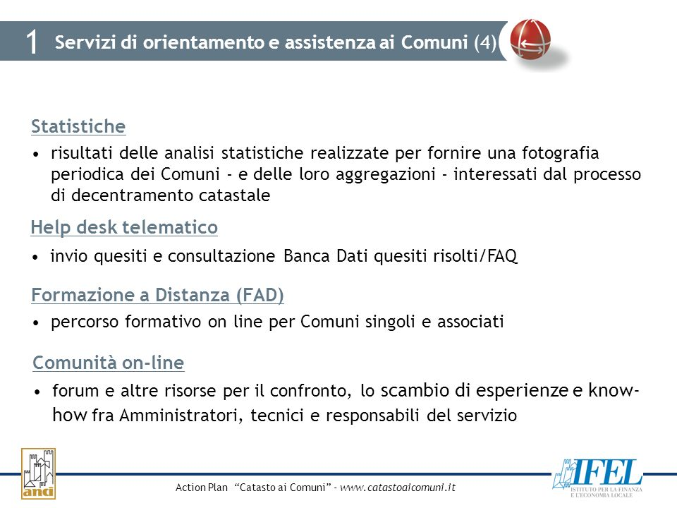 Action Plan Catasto ai Comuni - www.catastoaicomuni.it 1 Formazione a Distanza (FAD) percorso formativo on line per Comuni singoli e associati Comunit