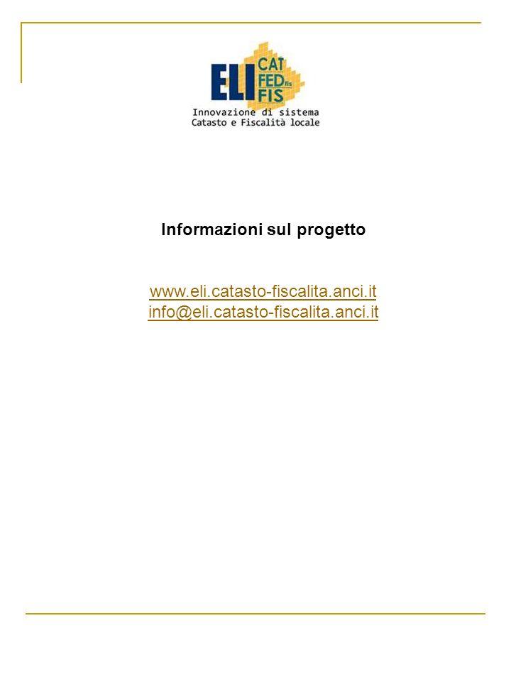 Informazioni sul progetto www.eli.catasto-fiscalita.anci.it info@eli.catasto-fiscalita.anci.it