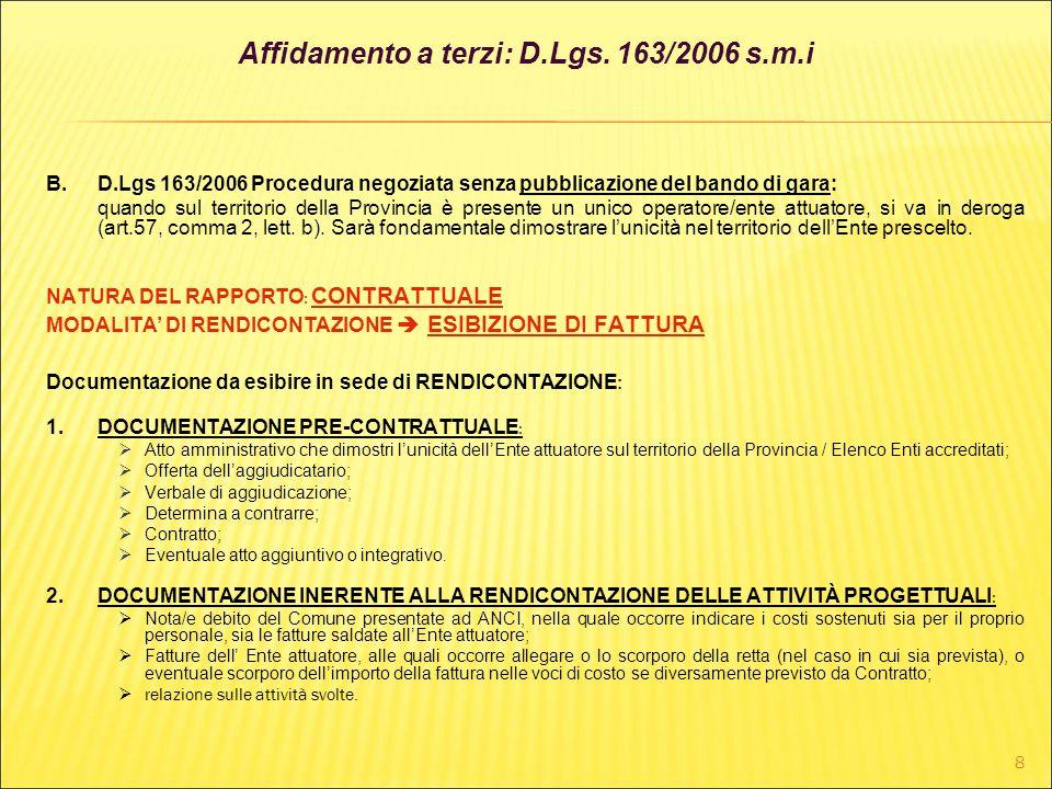 8 B.D.Lgs 163/2006 Procedura negoziata senza pubblicazione del bando di gara: quando sul territorio della Provincia è presente un unico operatore/ente