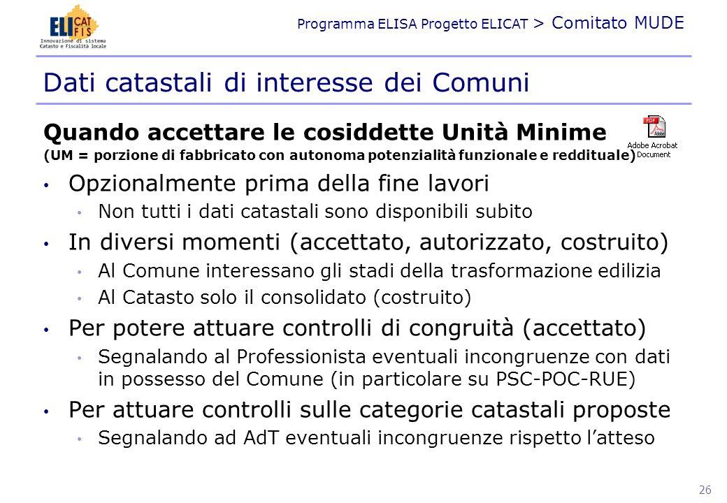 Programma ELISA Progetto ELICAT > Comitato MUDE Dati catastali di interesse dei Comuni Quando accettare le cosiddette Unità Minime (UM = porzione di f