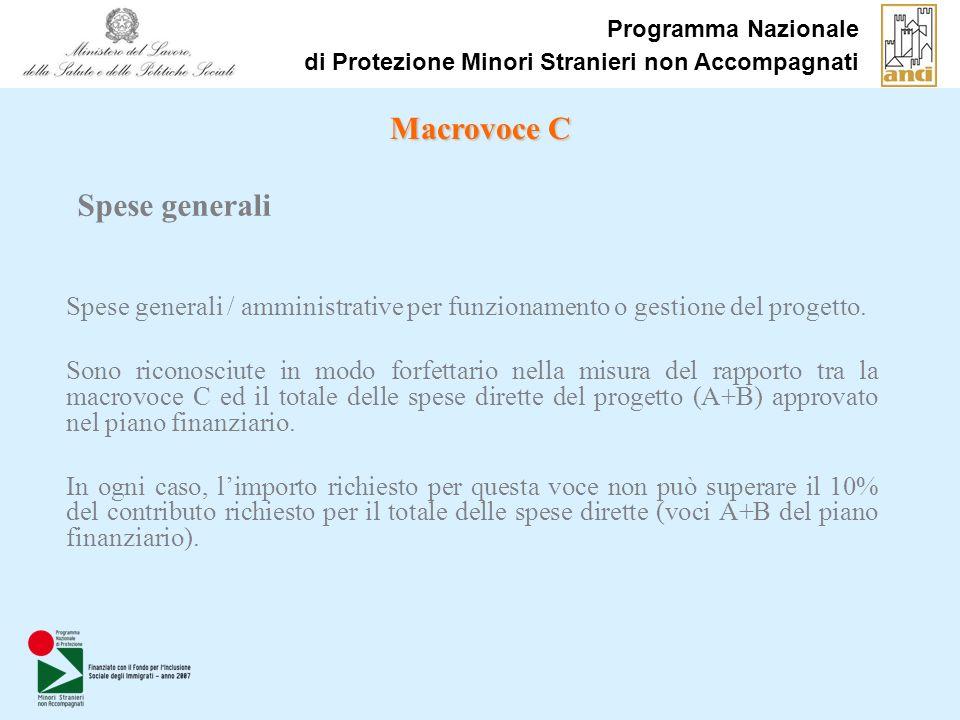 Programma Nazionale di Protezione Minori Stranieri non Accompagnati Spese generali / amministrative per funzionamento o gestione del progetto. Sono ri