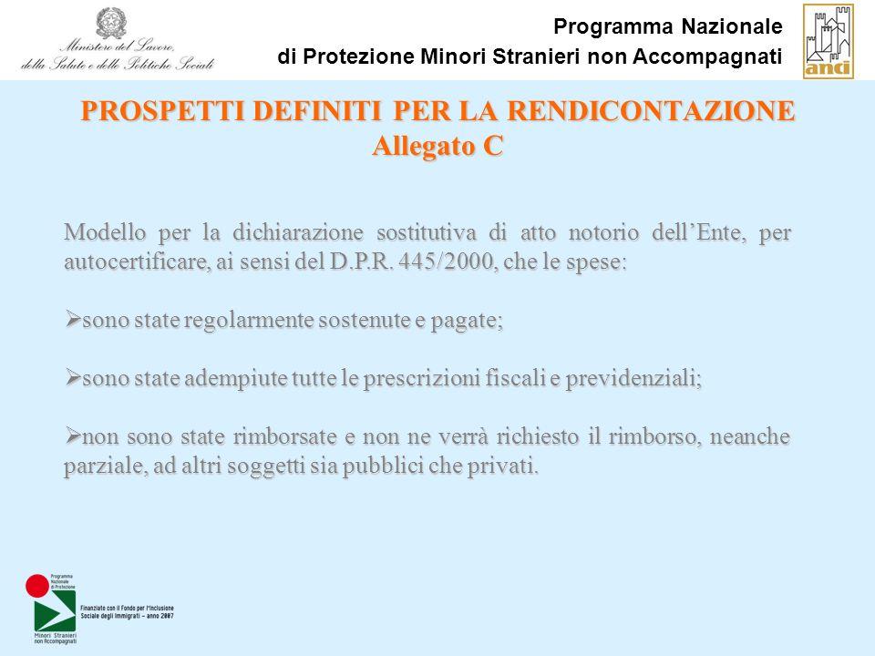 Programma Nazionale di Protezione Minori Stranieri non Accompagnati PROSPETTI DEFINITI PER LA RENDICONTAZIONE Allegato C Modello per la dichiarazione