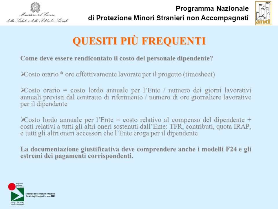 Programma Nazionale di Protezione Minori Stranieri non Accompagnati QUESITI PIÙ FREQUENTI Come deve essere rendicontato il costo del personale dipende