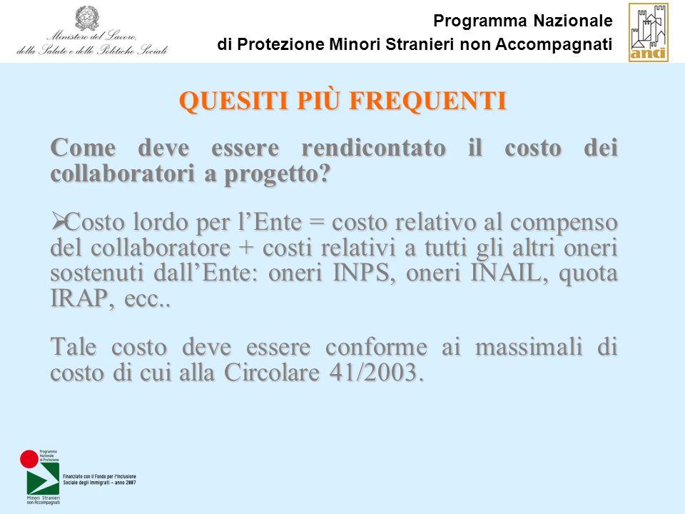 Programma Nazionale di Protezione Minori Stranieri non Accompagnati QUESITI PIÙ FREQUENTI Come deve essere rendicontato il costo dei collaboratori a p