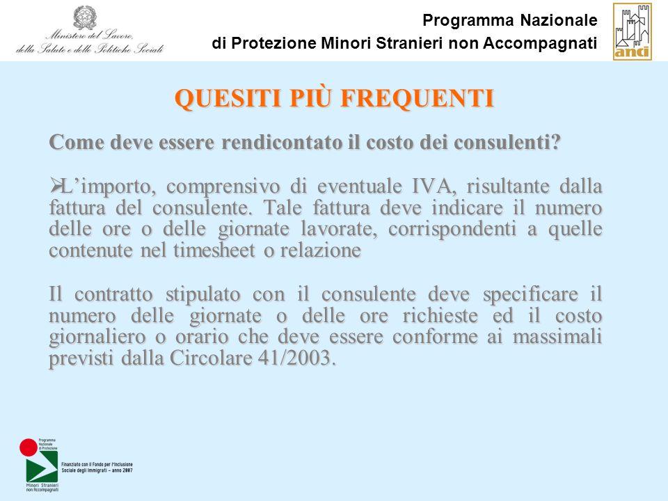 Programma Nazionale di Protezione Minori Stranieri non Accompagnati QUESITI PIÙ FREQUENTI Come deve essere rendicontato il costo dei consulenti.
