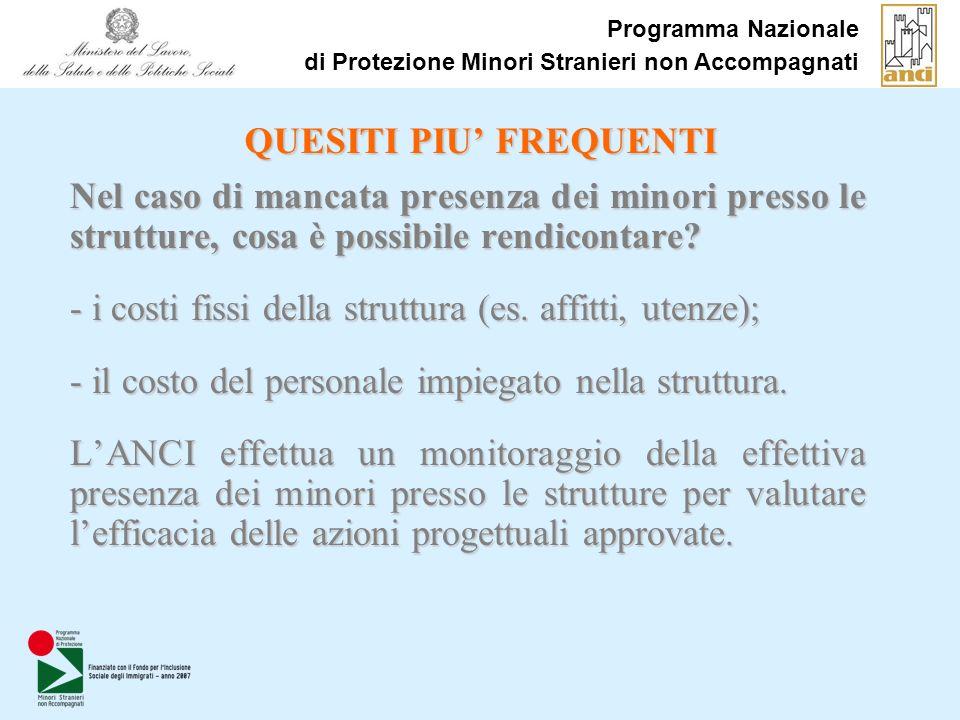 Programma Nazionale di Protezione Minori Stranieri non Accompagnati QUESITI PIU FREQUENTI Nel caso di mancata presenza dei minori presso le strutture,