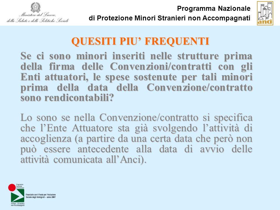 Programma Nazionale di Protezione Minori Stranieri non Accompagnati QUESITI PIU FREQUENTI Se ci sono minori inseriti nelle strutture prima della firma