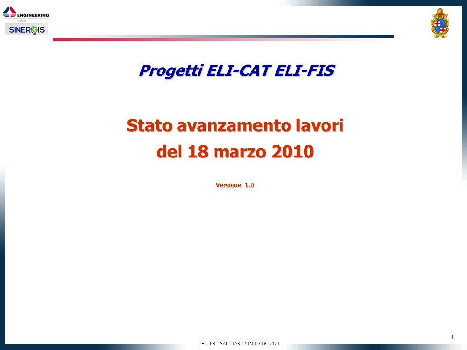 1 EL_PRJ_SAL_DAR_20100318_v1.0 Progetti ELI-CAT ELI-FIS Stato avanzamento lavori del 18 marzo 2010 Versione 1.0
