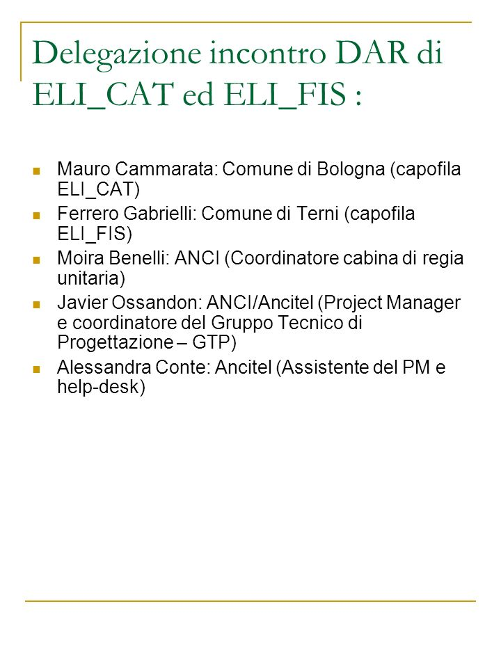Programma ELISA (DAR – PCM) 18 mesi (Aprile 2008 – Ottobre 2009) 35 enti tra Comuni, Province e Com.