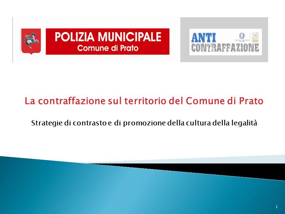 1 La contraffazione sul territorio del Comune di Prato Strategie di contrasto e di promozione della cultura della legalità