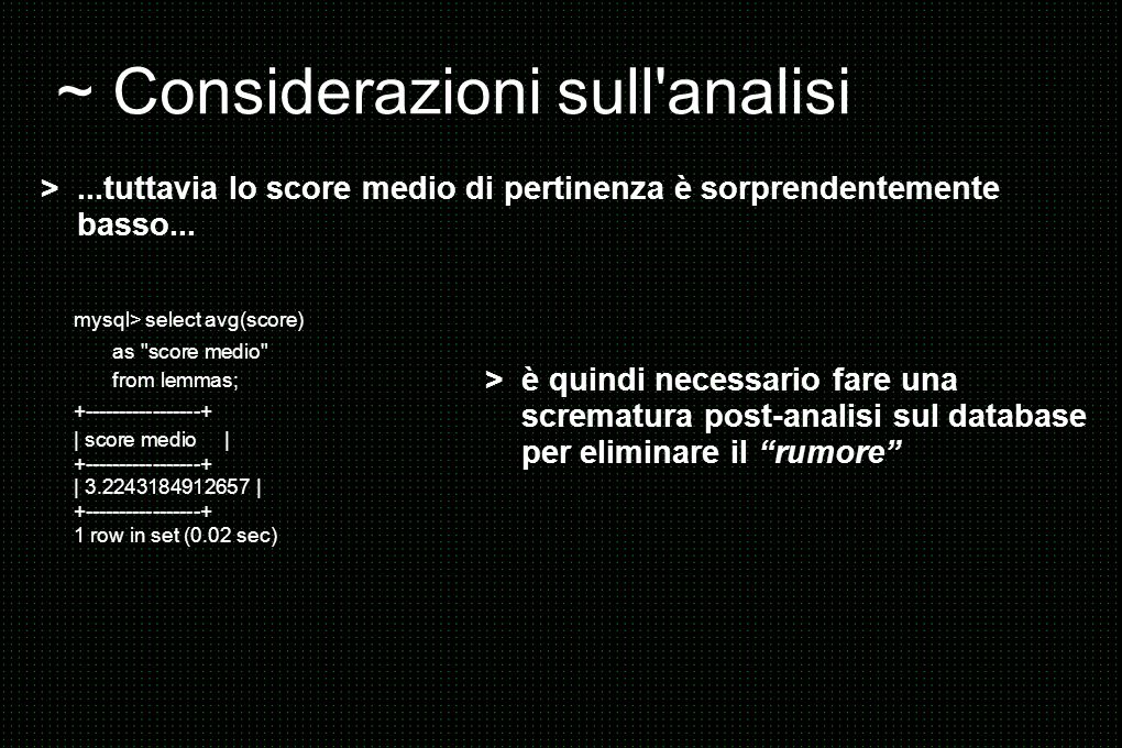 ~ Considerazioni sull'analisi mysql> select avg(score) as