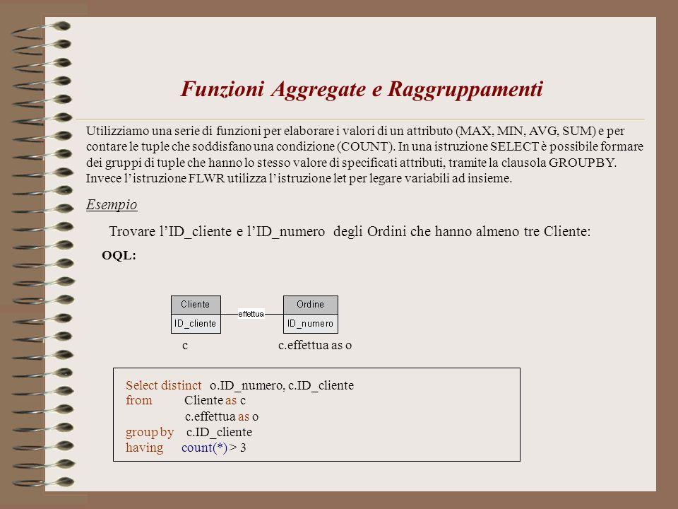 Funzioni Aggregate e Raggruppamenti Utilizziamo una serie di funzioni per elaborare i valori di un attributo (MAX, MIN, AVG, SUM) e per contare le tup