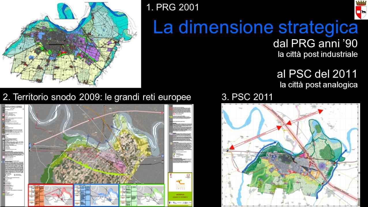 dal PRG anni 90 la città post industriale al PSC del 2011 la città post analogica 1.