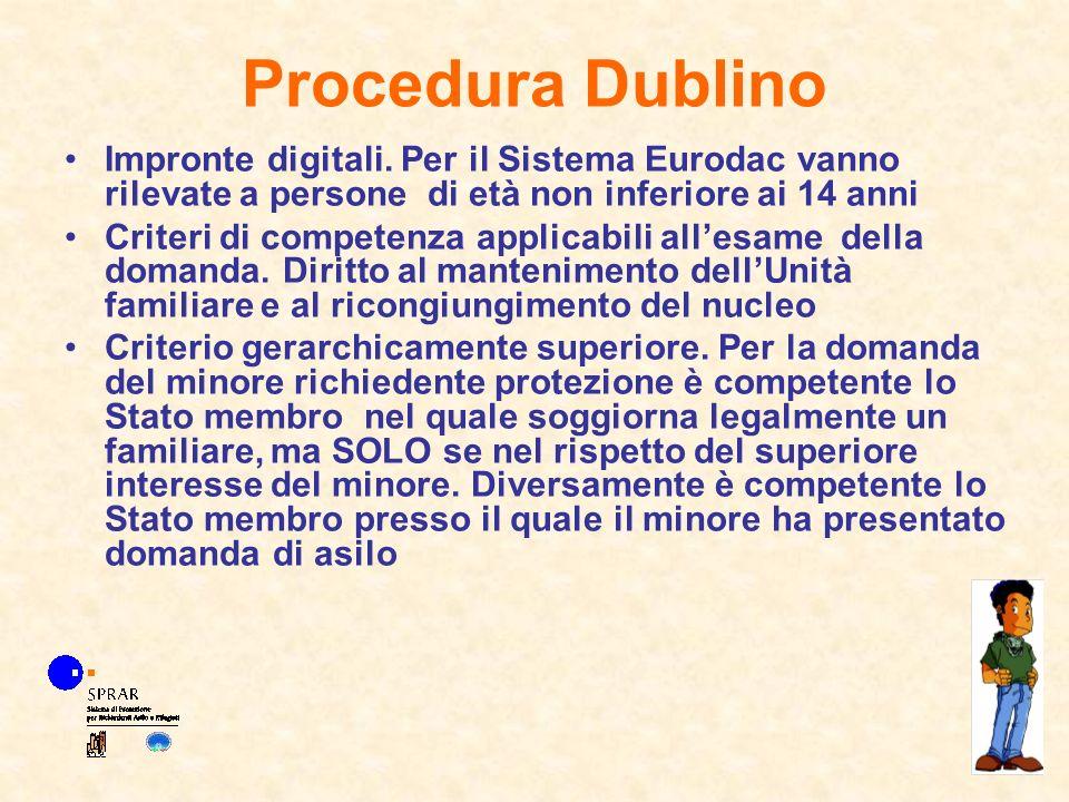 Procedura Dublino Impronte digitali. Per il Sistema Eurodac vanno rilevate a persone di età non inferiore ai 14 anni Criteri di competenza applicabili
