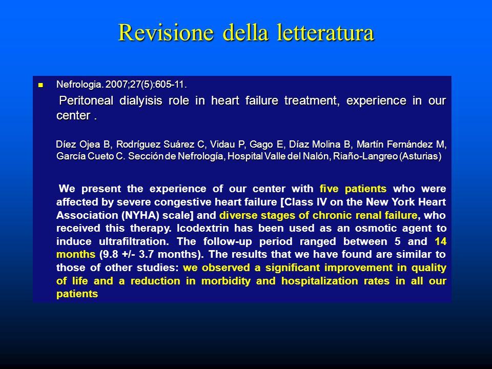 Revisione della letteratura Nefrologia. 2007;27(5):605-11. Nefrologia. 2007;27(5):605-11. Peritoneal dialyisis role in heart failure treatment, experi