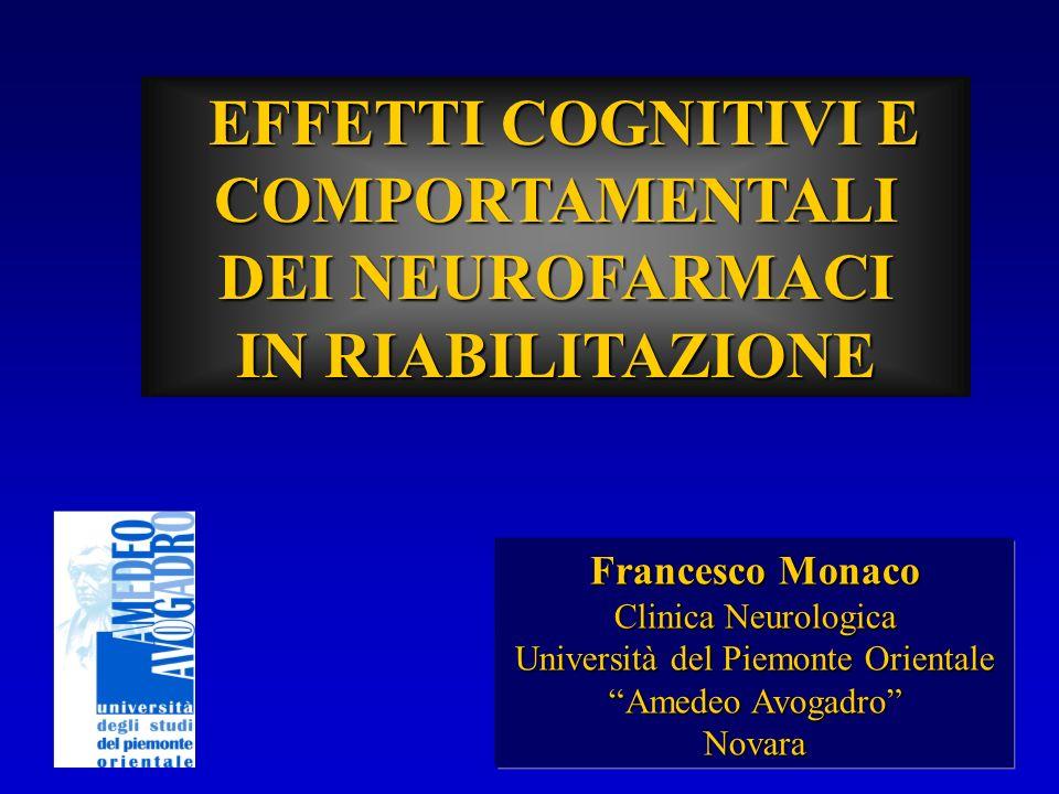 Francesco Monaco Clinica Neurologica Università del Piemonte Orientale Amedeo Avogadro Novara EFFETTI COGNITIVI E COMPORTAMENTALI DEI NEUROFARMACI EFF