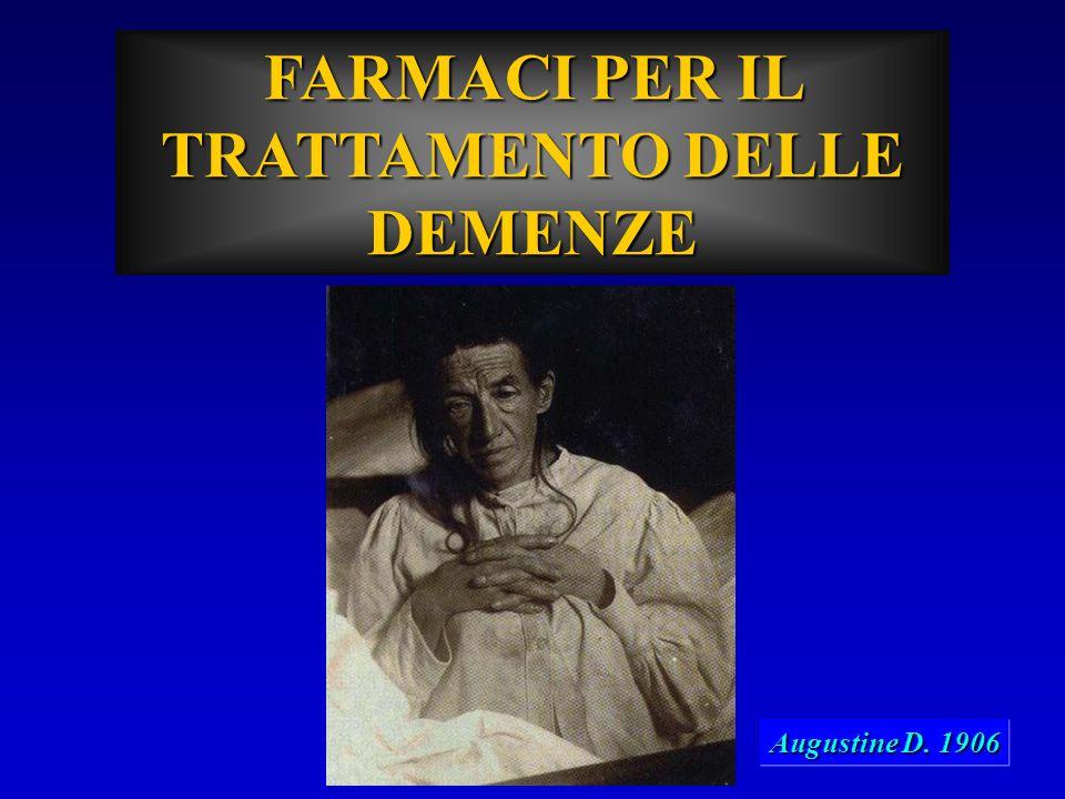 FARMACI PER IL TRATTAMENTO DELLE DEMENZE Augustine D. 1906