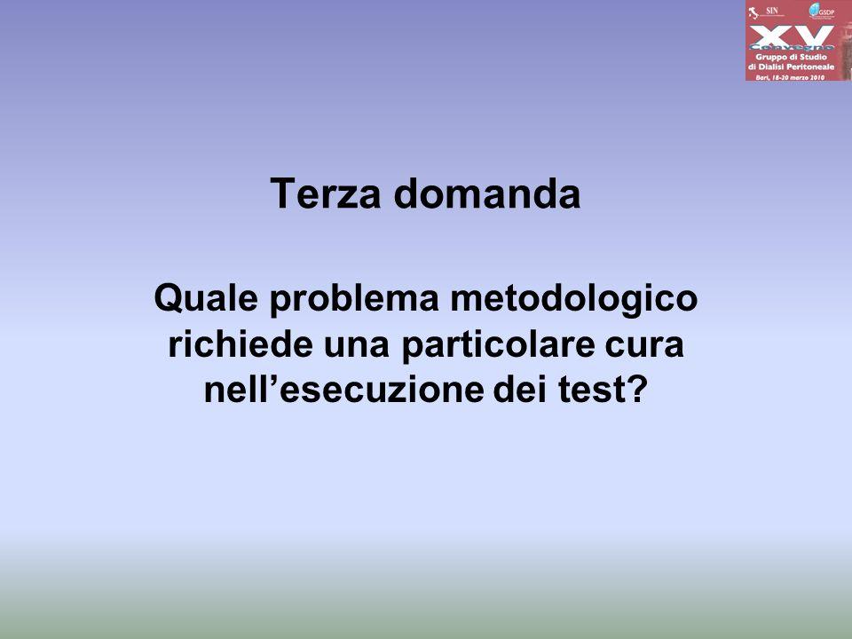 Terza domanda Quale problema metodologico richiede una particolare cura nellesecuzione dei test?