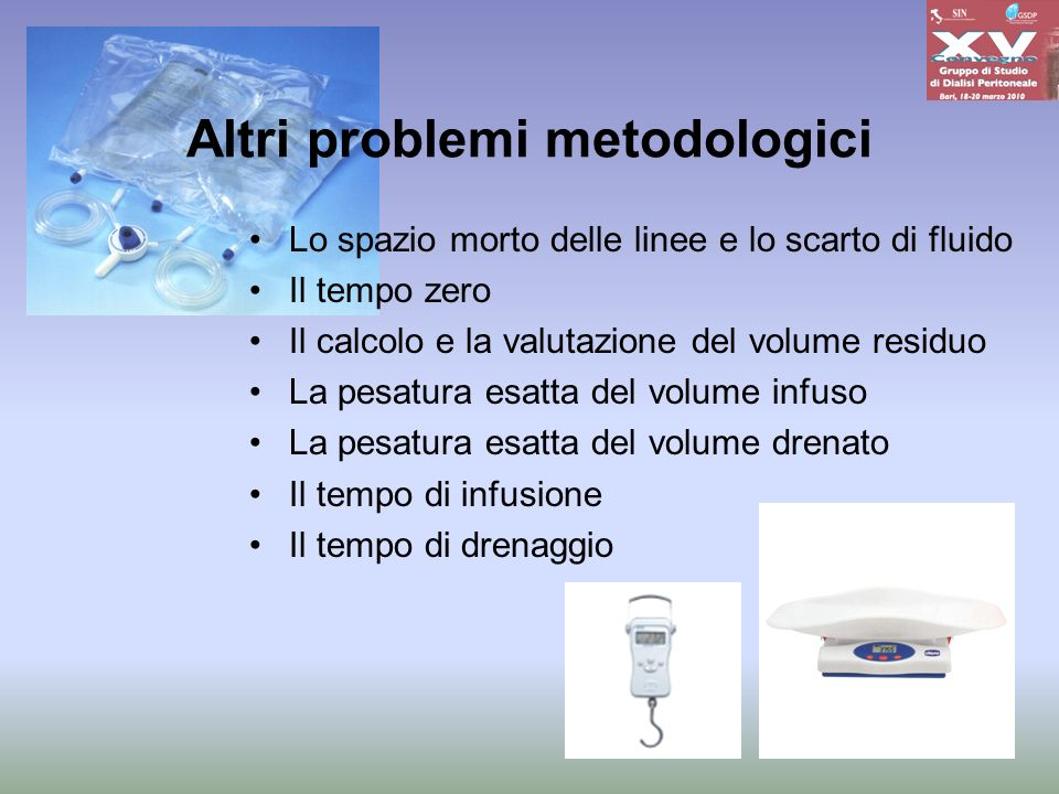 Altri problemi metodologici Lo spazio morto delle linee e lo scarto di fluido Il tempo zero Il calcolo e la valutazione del volume residuo La pesatura