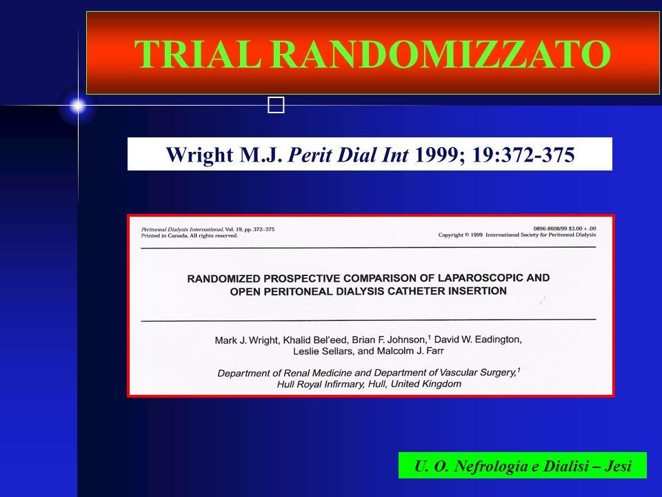 U. O. Nefrologia e Dialisi – Jesi TRIAL RANDOMIZZATO Wright M.J. Perit Dial Int 1999; 19:372-375