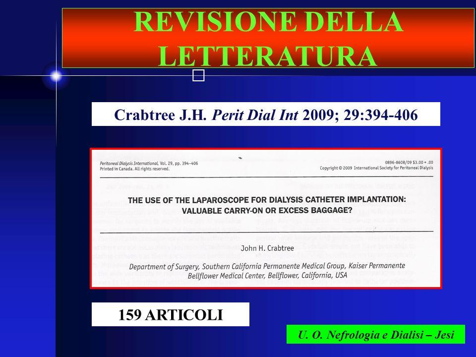 U. O. Nefrologia e Dialisi – Jesi Crabtree J.H. Perit Dial Int 2009; 29:394-406 REVISIONE DELLA LETTERATURA 159 ARTICOLI