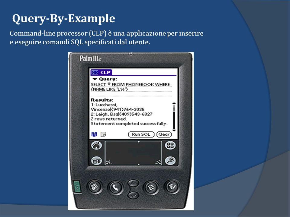 Query-By-Example Command-line processor (CLP) è una applicazione per inserire e eseguire comandi SQL specificati dal utente.