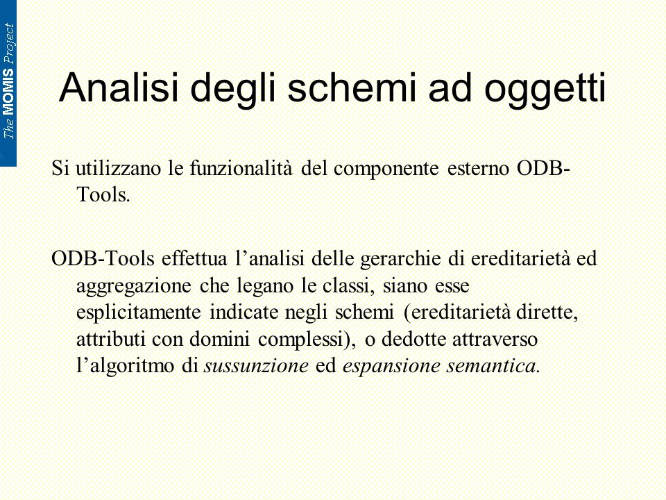 Analisi degli schemi ad oggetti Si utilizzano le funzionalità del componente esterno ODB- Tools.
