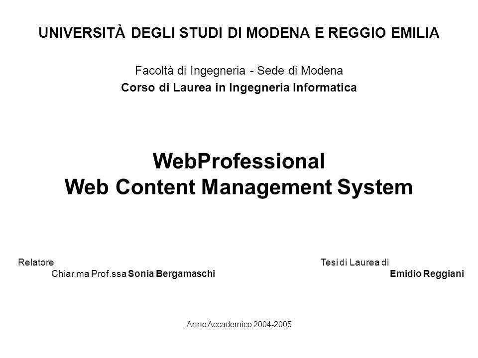 UNIVERSITÀ DEGLI STUDI DI MODENA E REGGIO EMILIA Facoltà di Ingegneria - Sede di Modena Corso di Laurea in Ingegneria Informatica Anno Accademico 2004
