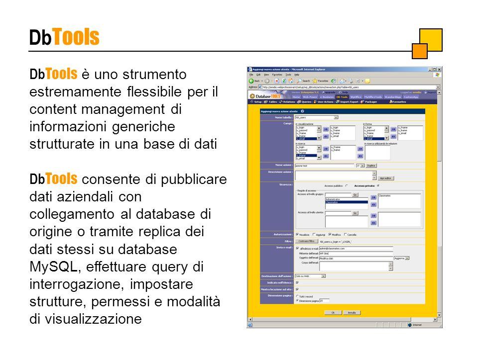 Db Tools Db Tools è uno strumento estremamente flessibile per il content management di informazioni generiche strutturate in una base di dati Db Tools