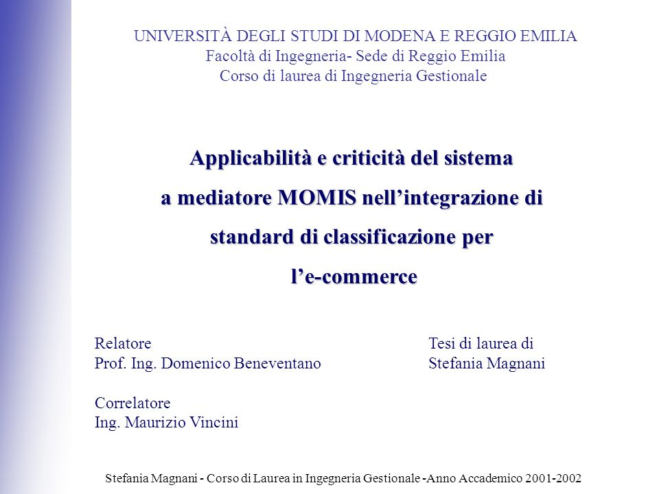 Stefania Magnani - Corso di Laurea in Ingegneria Gestionale -Anno Accademico 2001-2002 Applicabilità e criticità del sistema a mediatore MOMIS nellint