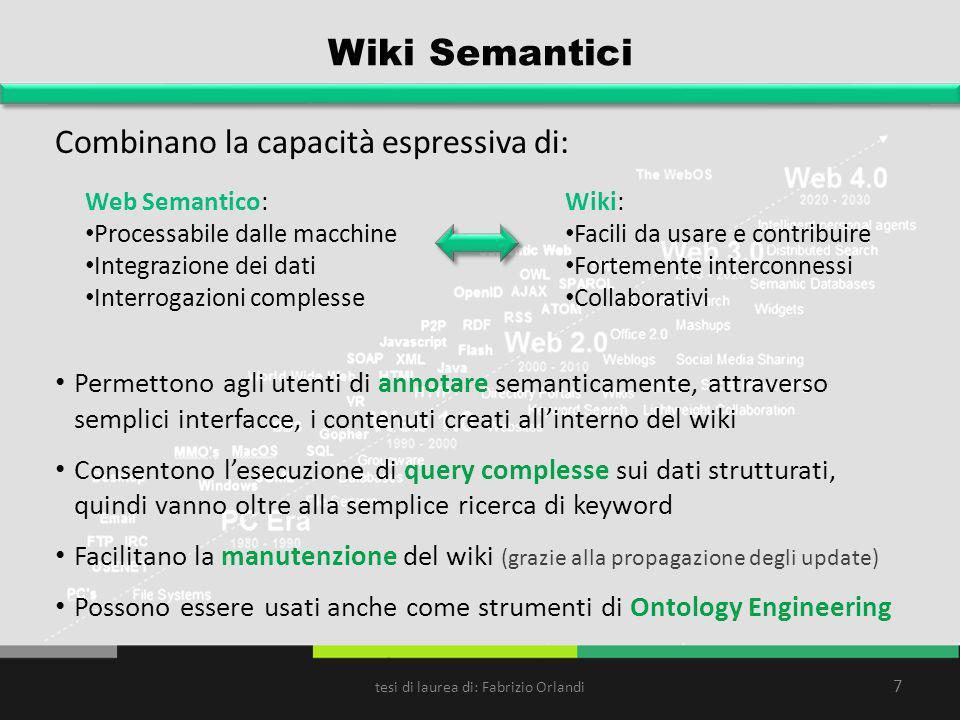 Wiki Semantici Combinano la capacità espressiva di: 7 Web Semantico: Processabile dalle macchine Integrazione dei dati Interrogazioni complesse Wiki: