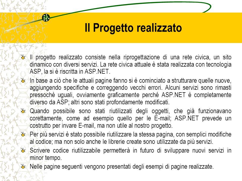 Il Progetto realizzato Il progetto realizzato consiste nella riprogettazione di una rete civica, un sito dinamico con diversi servizi. La rete civica