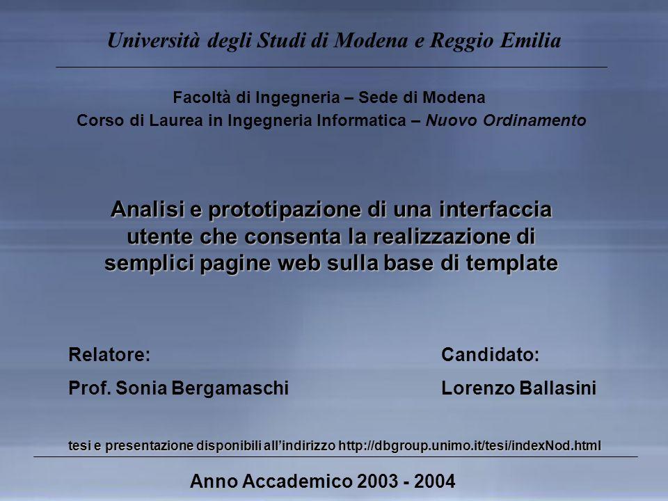 Università degli Studi di Modena e Reggio Emilia Facoltà di Ingegneria – Sede di Modena Corso di Laurea in Ingegneria Informatica – Nuovo Ordinamento