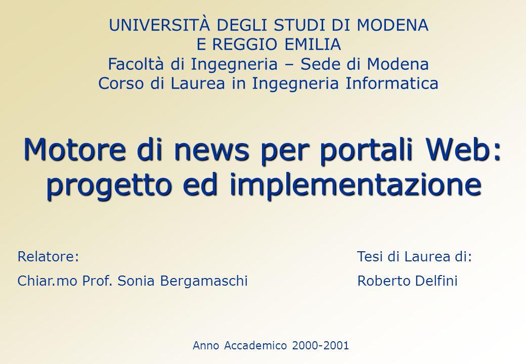 Motore di news per portali Web: progetto ed implementazione Relatore: Chiar.mo Prof.