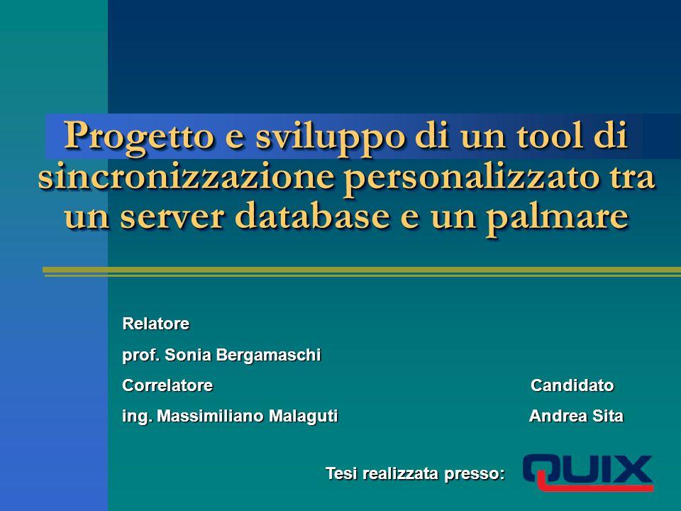Progetto e sviluppo di un tool di sincronizzazione personalizzato tra un server database e un palmare Relatore prof.