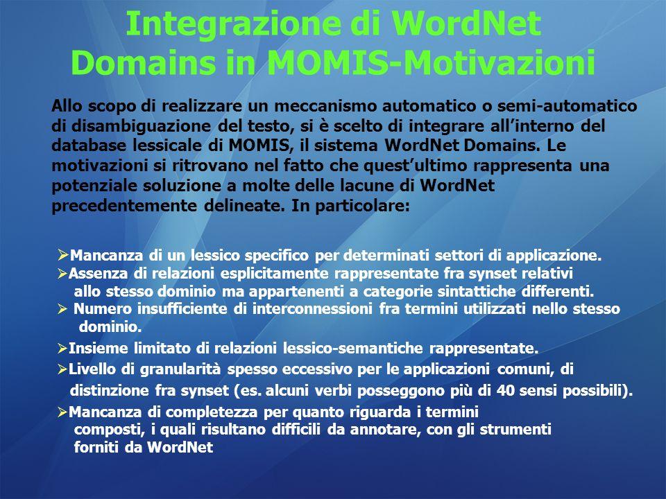 Integrazione di WordNet Domains in MOMIS-Motivazioni Allo scopo di realizzare un meccanismo automatico o semi-automatico di disambiguazione del testo,
