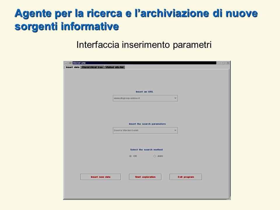Interfaccia inserimento parametri Agente per la ricerca e larchiviazione di nuove sorgenti informative