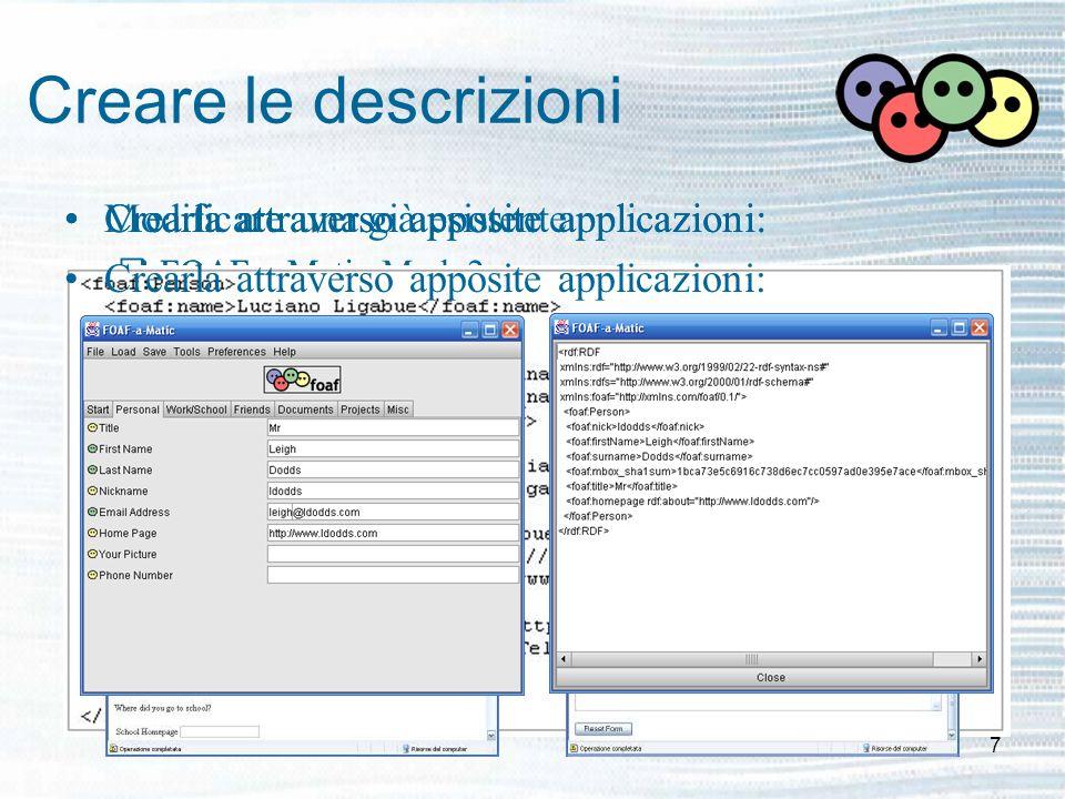 7 Crearla attraverso apposite applicazioni: FOAF-a-Matic Crearla attraverso apposite applicazioni: FOAF-a-Matic Mark 2 Creare le descrizioni Modificar