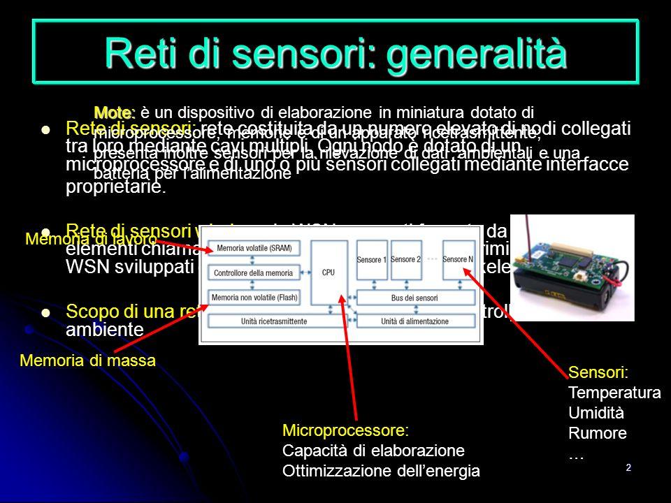 2 Reti di sensori: generalità Rete di sensori: rete costituita da un numero elevato di nodi collegati tra loro mediante cavi multipli. Ogni nodo è dot