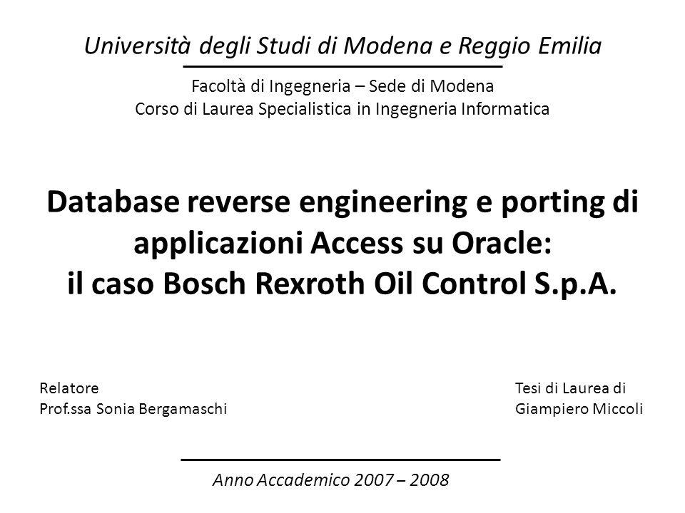 Database reverse engineering e porting di applicazioni Access su Oracle: il caso Bosch Rexroth Oil Control S.p.A. Facoltà di Ingegneria – Sede di Mode