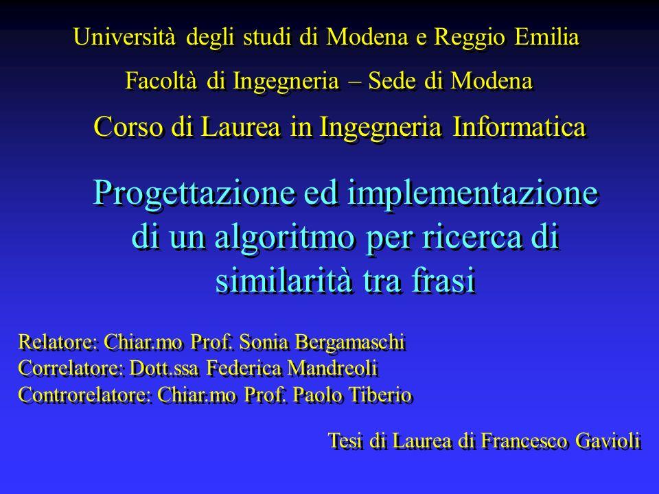 Università degli studi di Modena e Reggio Emilia Facoltà di Ingegneria – Sede di Modena Corso di Laurea in Ingegneria Informatica Tesi di Laurea di Fr