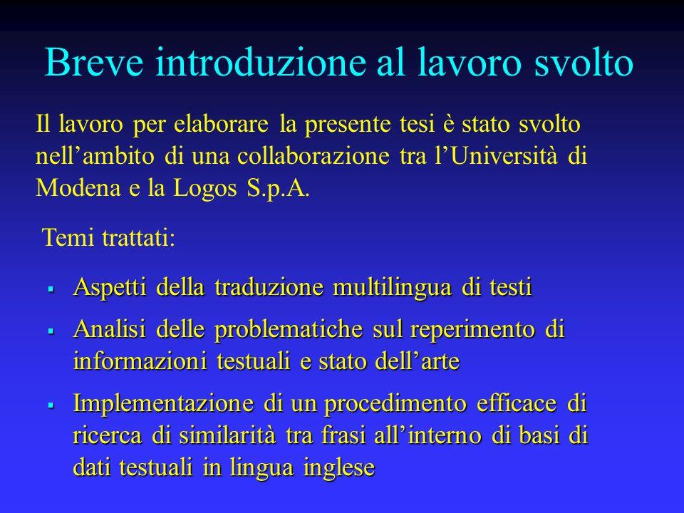 Breve introduzione al lavoro svolto Il lavoro per elaborare la presente tesi è stato svolto nellambito di una collaborazione tra lUniversità di Modena