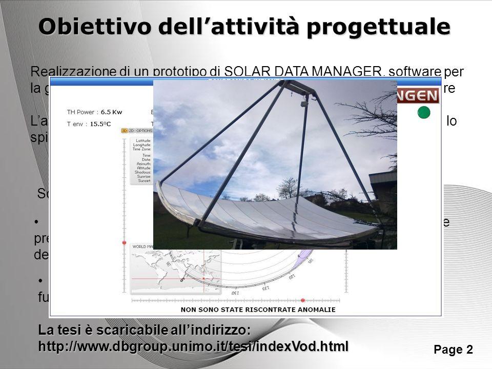 Powerpoint Templates Page 2 Obiettivo dellattività progettuale Realizzazione di un prototipo di SOLAR DATA MANAGER, software per la gestione di dati g