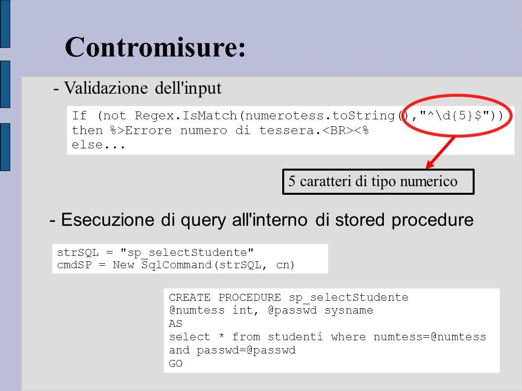 - Occultamento di informazioni utili allhacker - Accesso ai dati effettuato da un utente con bassi privilegi Contromisure: