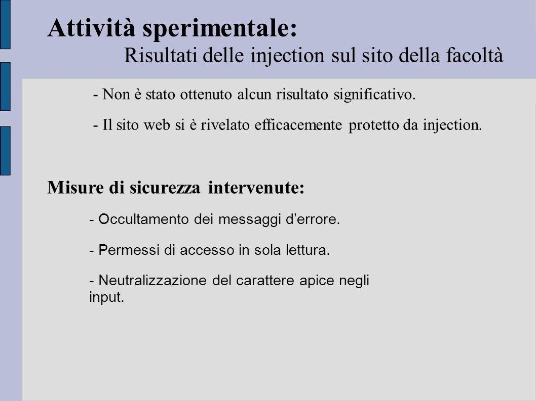 Conclusioni: Sviluppi futuri: - Realizzata una classificazione completa e flessibile dei principi di funzionamento delle Sql Injection.