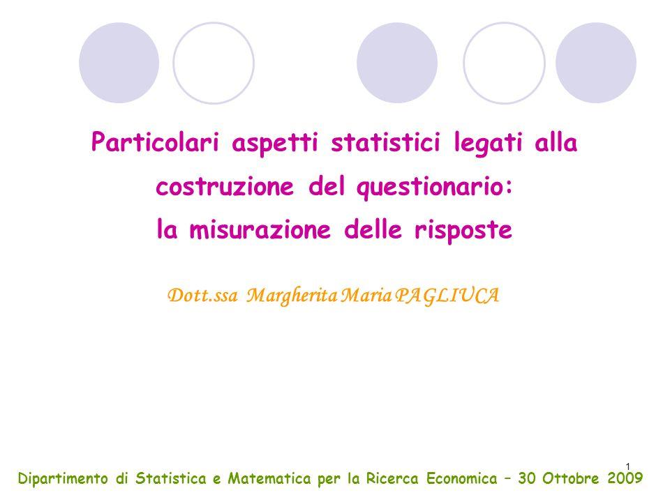 1 Particolari aspetti statistici legati alla costruzione del questionario: la misurazione delle risposte Dipartimento di Statistica e Matematica per l
